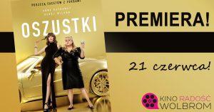 """""""Oszustki"""" premierowo w Kinie Radość!"""
