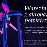 Warsztaty akrobatyczne – sierpniowa edycja – zapisy ruszyły.