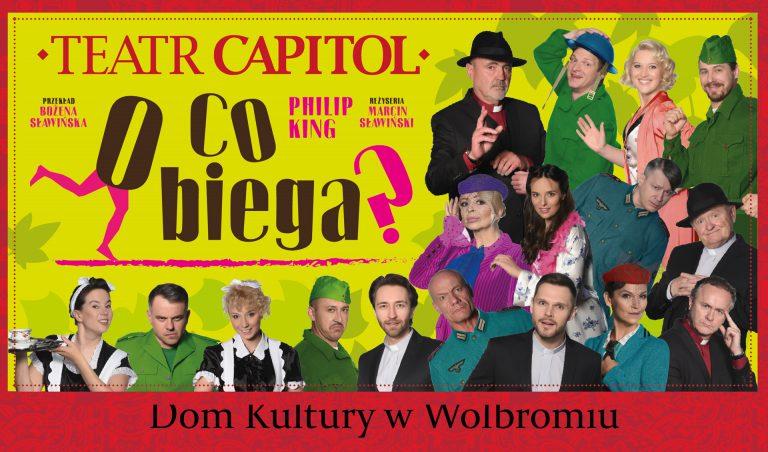 """Wydarzenie: Spektakl """"O co biega"""" teatru Capitol"""