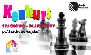 """Konkurs szachowo-plastyczny """"Szachowe wojsko"""""""